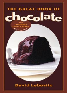 The Great Book of Chocolate  The Chocolate Lover's Guide with Recipes