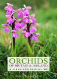 Orchids of Britain and Ireland: A Field and Site Guide, Second Edition