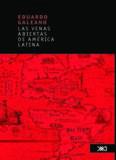 Las venas abiertas de america latina/ The Open Veins of Latin America
