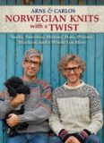 Norwegian Knits with a Twist: Socks, Sweaters, Mittens, Hats, Pillows, Blankets, and a Whole Lot