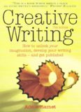 Adele Ramet - Creative Writing- How to unlock your imagination, develop your writing skills - and get published