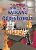 A'dan Z'ye Satranç Öğreniyoruz - W. R. Reinfeld - Gün Yayıncılık