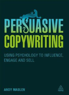 Persuasive Copywriting: Using Psychology to Influence, Engage and Sell