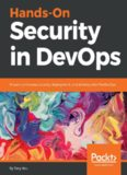 Hands-On Security in DevOps Ensure continuous security, deployment, and delivery with DevSecOps