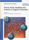 Amino Acids, Peptides and Proteins in Organic Chemistry 1: Origins and Synthesis of Amino Acids (Amino Acids, Peptides and Proteins in Organic Chemistry  (VCH))