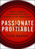 Passionate and Profitable: Why Customer Strategies Fail and Ten Steps to Do Them Right!