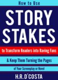 Story Stakes: Your #1 Writing Skills Strategy to Transform Readers into Raving Fans & Keep Them Turning the Pages of Your Screenplay or Novel