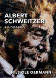 Albert Schweitzer : a biography