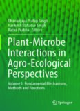 Plant-Microbe Interactions in Agro-Ecological Perspectives: Volume 1: Fundamental Mechanisms, Methods and Functions