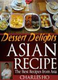 Asian Recipes - Dessert Delights