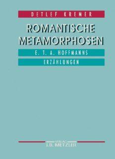 Romantische Metamorphosen: E.T.A. Hoffmanns Erzählungen