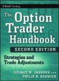 The Option Trader Handbook: Strategies and Trade Adjustments, Second Edition