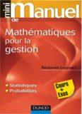 Mini-manuel de mathématiques pour la gestion : cours + exos