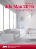 Autodesk 3ds Max 2016 - SDC Publications