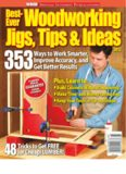 Best-Ever Woodworking Jigs, Tips and Ideas 2012 (WOOD Magazine Special Issue)
