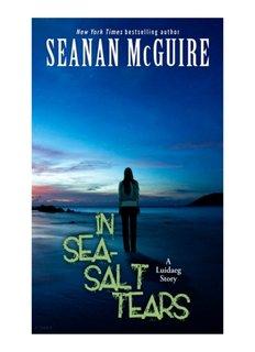 In Sea-Salt Tears.pdf - Seanan McGuire