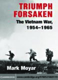 Triumph Forsaken: The Vietnam War, 1954-1965 (v. 1