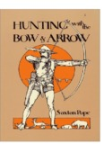 HUNTING WITH THE BOW AND ARROW.pdf - Survival School
