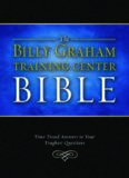 The Billy Graham Training Center Bible: Time-Tested Answers to Your Toughest Questions (Bible Nkjv)