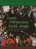 Earth Divination: Earth Magic: Practical Guide to Geomancy