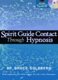 Bruce Goldberg SPIRIT GUIDE CONTACT THROUGH HYPNOSIS