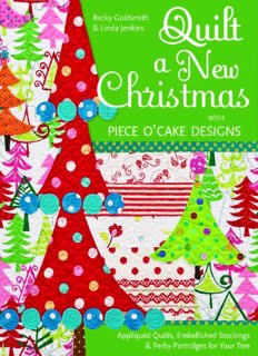 Quilt a New Christmas with Piece O' Cake Designs : Appliquéd Quilts, Embellished Stockings & Perky Partridges for Your Tree