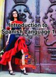 Introduction to Spanish Language 1 Introduction to Spanish Language 1