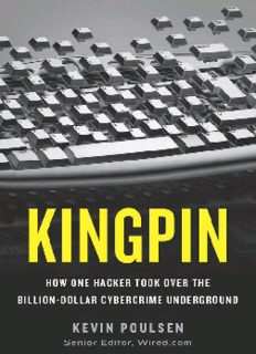 Kingpin: How One Hacker Took Over the Billion Dollar Cyber Crime Underground