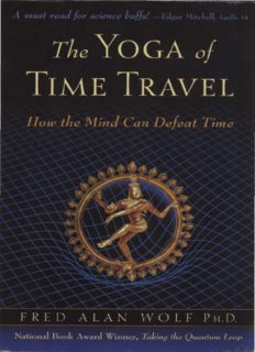 Fred Alan Wolf's 'The Yoga of Time Travel (How the Mind Can Defeat Time)'