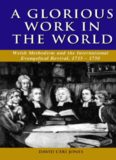 Glorious Work in the World: Welsh Methodism and the International Evangelical Revival, 1735-1750 (University of Wales Press - Studies in Welsh History)