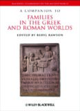 A Companion to Families in the Greek and Roman Worlds (Blackwell Companions to the Ancient World)