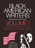 Black American Writers: Bibliographical Essays, Volume 1: The Beginnings through the Harlem Renaissance and Langston Hughes