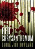 Rowland, Laura Joh - [Sano Ichiro 11] - Red Chrysanthemum