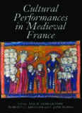 Cultural Performances in Medieval France: Essays in Honor of Nancy Freeman Regalado