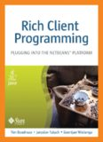 Rich Client Programming Plugging into the NetBeansTM Platform Tim Boudreau Jaroslav Tulach ...