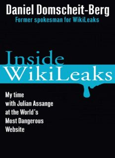 Inside WikiLeaks: My Time with Julian Assange at the World's Most Dangerous Website