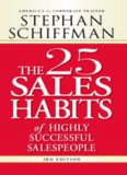 The 25 Sales Habits of Highly Successful Salespeople, 3rd Edition