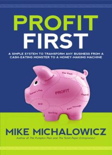 Profit first : a simple system to transform any business from a cash-eating monster to a money-making machine