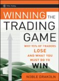 Winning the Trading Game: Why 95% of Traders Lose and What You Must Do To Win (Wiley Trading)