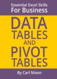 Data Tables And Pivot Tables Essential Excel Skills For Business (essential Excel Business