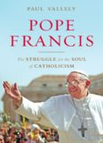 Pope Francis : untying the knots : the struggle for the soul of Catholicism