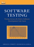 Software Testing Testing Across the Entire Software Development Life Cycle