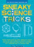 Sneaky Science Tricks  Perform Sneaky Mind-Over-Matter, Levitate Your Favorite Photos, Use Water to Detect Your Elevation
