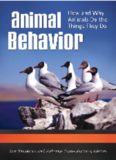 Animal Behavior: How and Why Animals Do the Things They Do