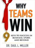 Why Teams Win: 9 Keys to Success In Business, Sport and Beyond (Jb Foreign Imprint Series - Canada.)