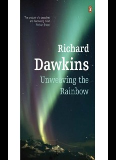 Richard Dawkins - Unweaving The Rainbow.pdf