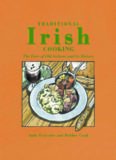 Traditional Irish Cooking: The Fare of Old Ireland and Its Myths and Legends