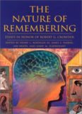 The Nature of Remembering: Essays in Honor of Robert G. Crowder