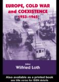 Europe, Cold War and Coexistence, 1955-1965 (Cass Series--Cold War History, 4)