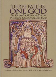 Three Faiths, One God: The Formative Faith and Practice of Judaism, Christianity, and Islam